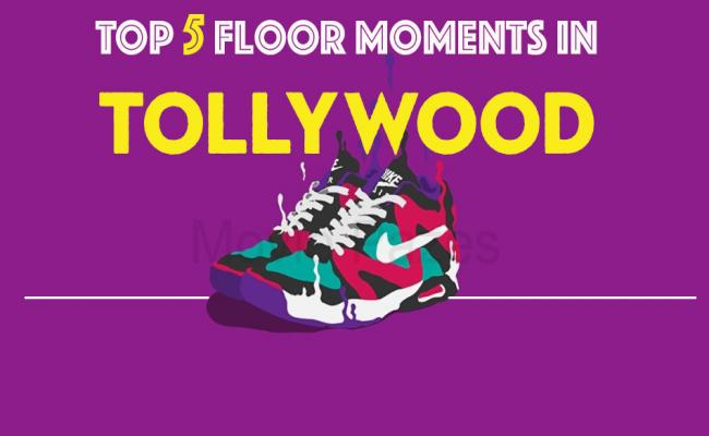 Top 5 floor moments in Tollywood